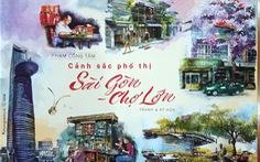 Dạo phố Sài Gòn qua tranh và ký họa của Phạm Công Tâm