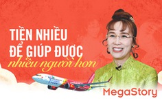 CEO Vietjet Nguyễn Thị Phương Thảo: Tiền nhiều để giúp được nhiều người hơn