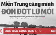 Đọc báo cùng bạn 17-10: Trung Quốc 'đơn phương thao túng' Mekong