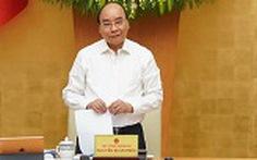 Thủ tướng Nguyễn Xuân Phúc: Mục tiêu kép đạt kết quả tốt