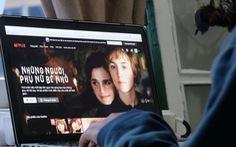 Yêu cầu Netflix kê khai để truy thu thuế trong 3 năm