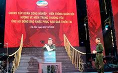 Cán bộ nhân viên Viettel đóng góp 10 tỉ đồng hỗ trợ đồng bào miền Trung