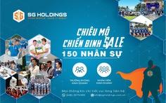 SG Holdings tuyển dụng thêm 150 nhân sự vị trí trưởng phòng kinh doanh và nhân viên kinh doanh
