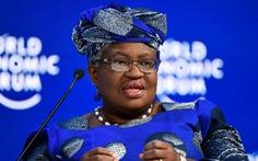 Mỹ ngăn kinh tế gia châu Phi làm tổng giám đốc WTO vì có khả năng 'thân Trung Quốc'