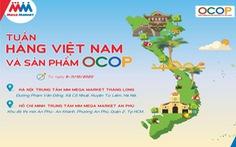 Tuần hàng Việt Nam và sản phẩm OCOP sắp diễn ra tại MM Mega Market