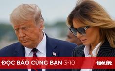 Đọc báo cùng bạn 3-10: Tổng thống Trump nhiễm COVID-19 sẽ ảnh hưởng nước Mỹ ra sao?