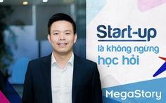 Start-up là không ngừng học hỏi