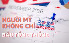 Theo dõi bầu cử Mỹ, đừng quên hai cuộc bầu cử này