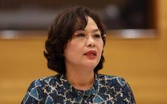 Trình Quốc hội phê chuẩn 2 bộ trưởng và thống đốc Ngân hàng Nhà nước