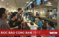 Đọc báo cùng bạn 19-11: Vì sao phải 'giải cứu' Vietnam Airlines?