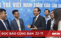 Đọc báo cùng bạn 22-11: 'Việt Nam 2045' - khát vọng thịnh vượng