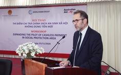 Ngân hàng Thế giới và Chính phủ Úc sẽ hỗ trợ Việt Nam thanh toán không dùng tiền mặt