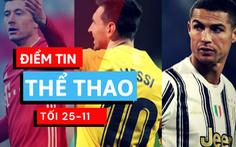 Điểm tin thể thao tối 25-11: FIFA tiết lộ ứng viên 'Quả bóng vàng' có Messi, Ronaldo, Lewandowski