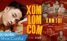 Bắt tay NCT, 'Xóm lom com' (OST Chuyện xóm tui) vào thẳng MV hot