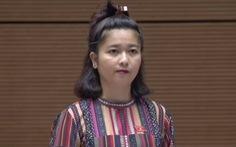 Đại biểu H'Bơ Khăp: 'Bộ trưởng tiếp tục ủng hộ làm thủy điện nhỏ đúng không?'