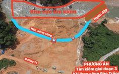 Sẽ xây đập dài 10m tìm kiếm 12 công nhân nghi thi thể nằm dưới lòng sông