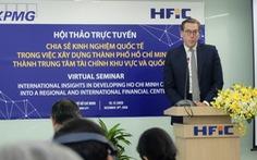 TP.HCM cần làm gì để trở thành trung tâm tài chính quốc tế?
