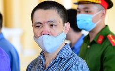 Đề nghị tuyên trợ thủ của Tuấn 'khỉ' mức án cao nhất trong vụ án