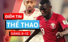 Điểm tin thể thao sáng 9-12: Qatar tham dự vòng loại World Cup 2022 khu vực châu Âu