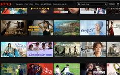 2 phim Việt trình chiếu trên Netflix, Cục Điện ảnh kiến nghị thanh tra