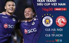 Lịch trực tiếp trận tranh siêu cúp Việt Nam: CLB Hà Nội - CLB TP.HCM