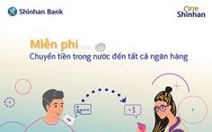 Ngân hàng Shinhan miễn phí chuyển tiền trong nước