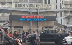 Bệnh viện Chợ Rẫy tạm ngưng hoạt động một số khoa, phòng do COVID-19