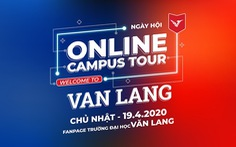 Đại học Văn Lang tổ chức ngày hội 'Tư vấn tuyển sinh online 2020'