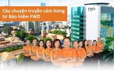 Câu chuyện truyền cảm hứng từ Bảo hiểm FWD