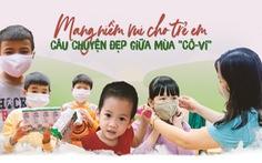 Mang niềm vui cho trẻ em - câu chuyện đẹp giữa mùa 'Cô-Vi'