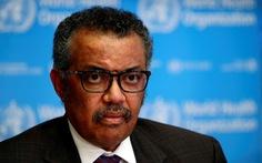 Tổng giám đốc WHO: Chính trị hóa dịch bệnh chỉ khiến thêm nhiều người chết