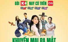 K+ ra mắt 4 kênh trên ứng dụng truyền hình VTVcab ON