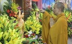 Gửi thông điệp 'nhân loại phải thức tỉnh' dịp lễ Phật đản