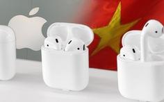 Nikkei: Apple sản xuất hàng triệu Airpods 'made in Vietnam'