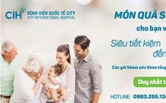 Bệnh viện Quốc Tế City tặng quà sức khỏe, tiết kiệm đến 40%