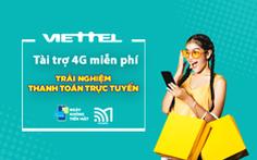 Viettel miễn phí trải nghiệm 4G nhân 'Ngày không tiền mặt'