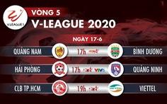 Lịch trực tiếp vòng 5 V-League ngày 17-6: 'Đại chiến' CLB TP.HCM - Viettel