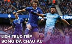 Lịch thi đấu, trực tiếp bóng đá châu Âu ngày 26-6: Chelsea gặp Man City