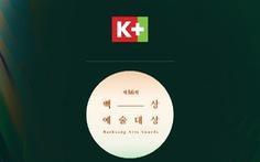 Truyền hình K+ phát sóng lễ trao giải Baeksang Arts Awards 2020