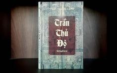 Khí chất Đại Việt trong tiểu thuyết Trần Thủ Độ