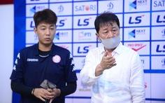 HLV Chung Hae Soung: 'Tôi mà là trọng tài hôm nay thì tôi không ra sân nữa'