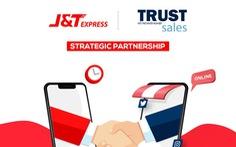 Chuyển phát nhanh J&T Express 'bắt tay' cùng TrustSales
