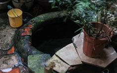 Tìm về giếng cổ có tuổi đời trăm năm giữa lòng Hà Nội