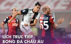 Lịch trực tiếp bóng đá châu Âu 4-7: Man United, Juventus hâm nóng tối thứ bảy