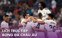 Lịch trực tiếp bóng đá châu Âu 5-7: Real Madrid, Barca đua vô địch