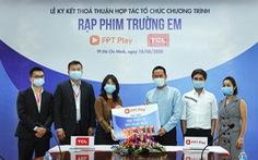 FPT Telecom và TCL Vietnam cùng khởi động 'Rạp phim trường em'