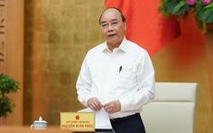 Thủ tướng Nguyễn Xuân Phúc: 'Sớm sửa đổi chính sách hỗ trợ người mất việc do COVID-19'