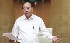 Thủ tướng Nguyễn Xuân Phúc: Chống dịch là cuộc chiến trường kỳ