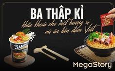 Ba thập kỉ khắc khoải cho một hương vị mì ăn liền đậm Việt