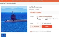 Ai đã rao bán tàu ngầm 220 triệu baht trên Shopee Thái, không 'free ship' 40 baht?